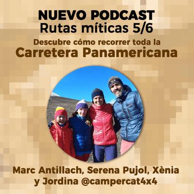 Un Gran Viaje - Rutas míticas: La Panamericana, con Marc y Serena de Campercat4x4 |34