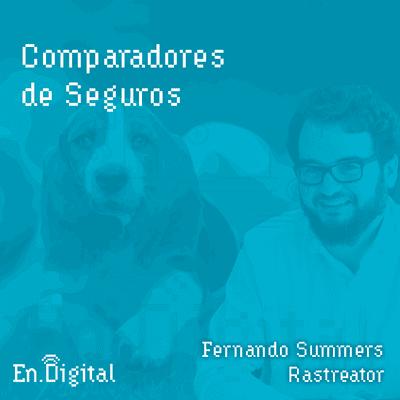 Growth y negocios digitales 🚀 Product Hackers - #149 – Comparadores de Seguros y un perrete muy majo con Fernando Summers de Rastreator
