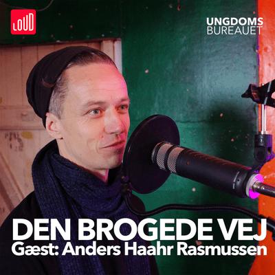 Den Brogede Vej - #32 - Anders Haahr Rasmussen