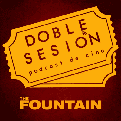 Doble Sesión Podcast de Cine - The Fountain (Darren Aronofsky, 2006)