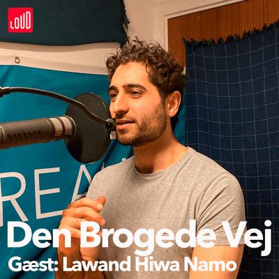 Den Brogede Vej - #42 - Lawand Hiwa Namo