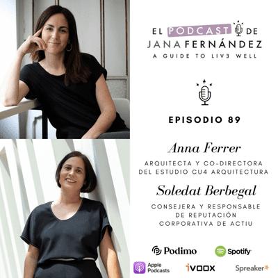 El podcast de Jana Fernández - Espacios saludables que cuidan de nuestro bienestar, con Anna Ferrer y Soledat Berbegal