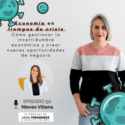 El podcast de Jana Fernández - Economía en tiempos de crisis, con Nieves Villena