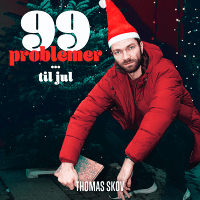99 problemer - 5. december: Claes Quaade Mortensen