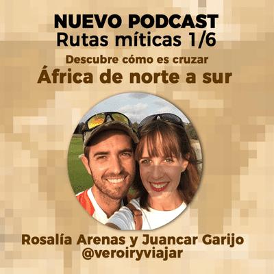 Un Gran Viaje - Rutas míticas: África de norte a sur, con Juancar y Rosalía de VerOirYViajar |30