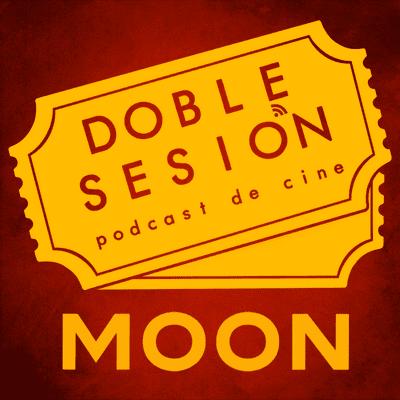 Doble Sesión Podcast de Cine - Moon (Duncan Jones, 2009)