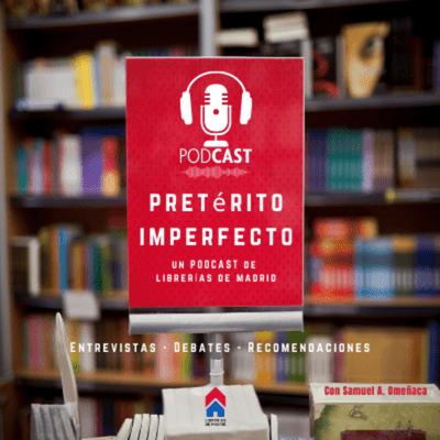 Pretérito Imperfecto. Un podcast de Librerías de Madrid - Episodio 1 - Pandemias y librerías