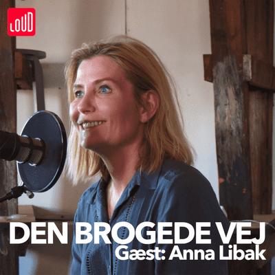 Den Brogede Vej - #14 - Anna Libak