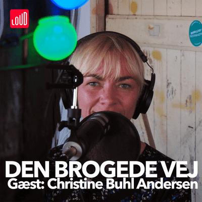 Den Brogede Vej - #11 - Christine Buhl Andersen