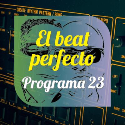 El beat perfecto - El beat perfecto #23: Tom Petty, This Is The Kit, Joe Walsh, Hen Ogledd, Wolf Alice, Cabra, Baba Stiltz, Maxïmo Park ...