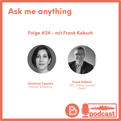 Payment & Banking Fintech Podcast - Ask me anything #24
