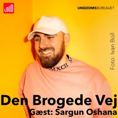 Den Brogede Vej - #73 Sargun Oshana