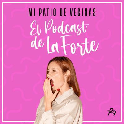 MI PATIO DE VECINAS - EL PODCAST DE LA FORTE - NOE GIL: Trabajar sin rumbo VS un #PutoPlan