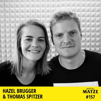 Hotel Matze - Hazel Brugger & Thomas Spitzer – Was hält euch zusammen?