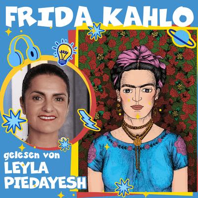 Good Night Stories for Rebel Girls – Der Podcast - Frida Kahlo gelesen von Leyla Piedayesh