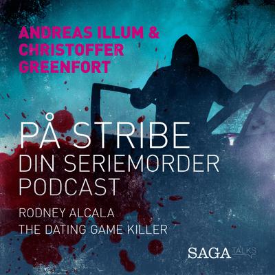På stribe - din seriemorderpodcast - Rodney Alcalca