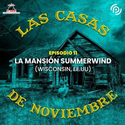 Las casas de noviembre - E11 La mansión Summerwind (Wisconsin, EE. UU.)