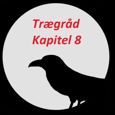 Ravnens fortællinger - Trægråd - kapitel 8