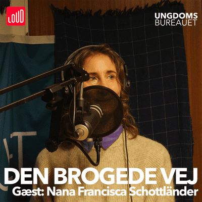 Den Brogede Vej - #35 - Nana Francisca Schottländer