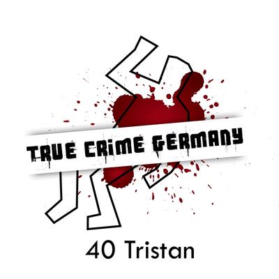 True Crime Germany - #40 Tristan