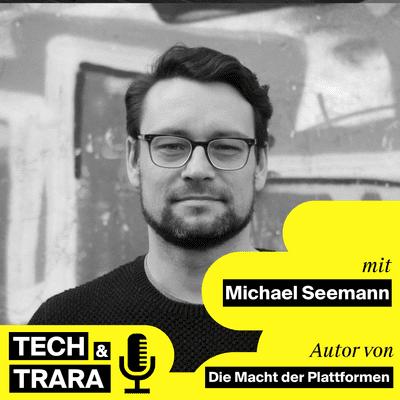 Tech und Trara - TuT #67 - Die Macht der Plattformen mit Michael Seemann