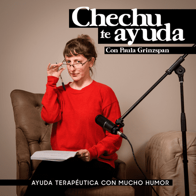 Chechu te ayuda - podcast