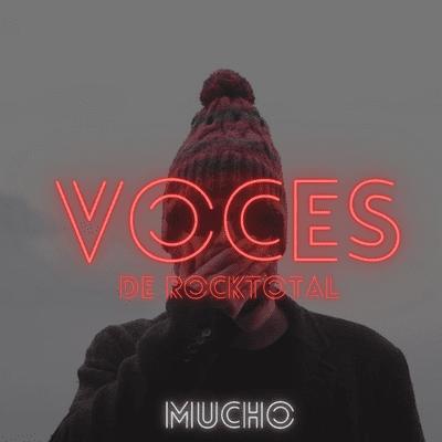 VOCES de RockTotal - VOCES de RockTotal: MUCHO #1