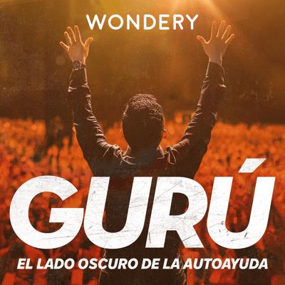 Gurú: el lado oscuro de la autoayuda - podcast