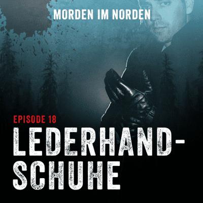 Morden im Norden - Episode 18: Lederhandschuhe