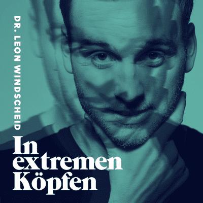 In extremen Köpfen - mit Dr. Leon Windscheid - Bis an psychische Grenzen mit Jana