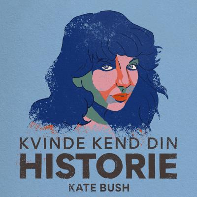 Kvinde Kend Din Historie  - S2 - Episode 1: Kate Bush – den sky kvinde med den store stemme