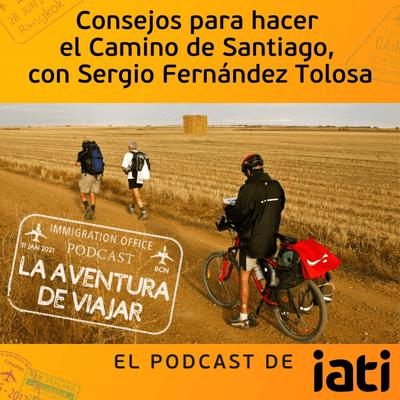 La aventura de viajar - Consejos para hacer el Camino de Santiago, con Sergio Fernández Tolosa | 4