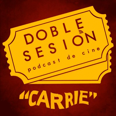 Doble Sesión Podcast de Cine - Carrie (Brian De Palma, 1976)