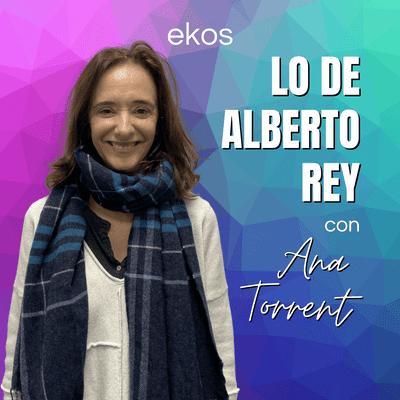 Lo de Alberto Rey - Lo de Ana Torrent