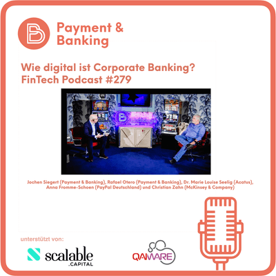Payment & Banking Fintech Podcast - Wie digital ist Corporate Banking?