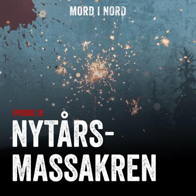 Mord i nord - Episode 33: Nytårsmassakren