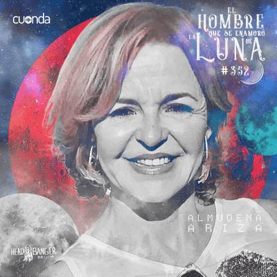 El hombre que se enamoró de la Luna - ALMUDENA ARIZA #LUNA352