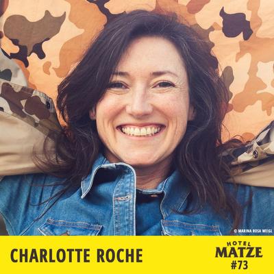 Hotel Matze - Charlotte Roche – Wie hast du dich befreit?