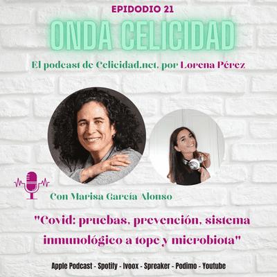 Onda Celicidad - OC021- Covid, sistema inmune y microbiota, con Marisa Garcia Alonso