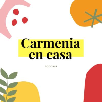 Carmenia en casa - podcast