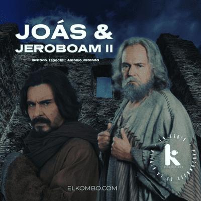 El Kombo Oficial - Joás Y Jeroboam II (Personajes de la Biblia, La Serie) E25
