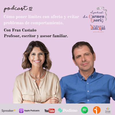 El podcast de Carmen Osorio - Cómo poner límites con afecto y evitar problemas de comportamiento.
