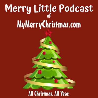 Merry Little Podcast of MyMerryChristmas.com - podcast