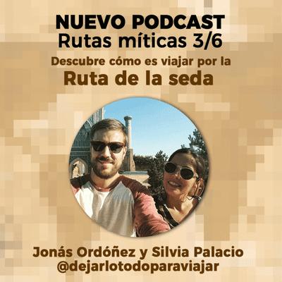 Un Gran Viaje - Rutas míticas: Viajar por la Ruta de la seda, con Jonás y Silvia de DejarloTodoParaViajar |32