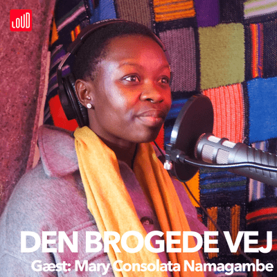 Den Brogede Vej - #29 - Mary Consolata Namagambe