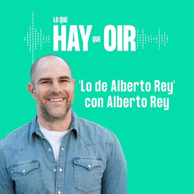 Lo que hay que oír - Ídolos, Comedia Perpetua y Lo de Alberto Rey con Alberto Rey