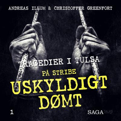 På stribe - din seriemorderpodcast - Uskyldigt dømt - Tulsa-tragedien