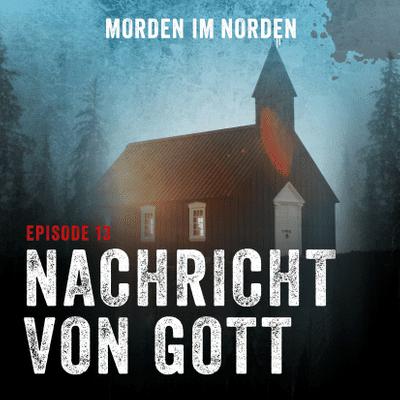 Morden im Norden - Episode 13: Nachrichten von Gott
