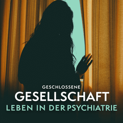 Geschlossene Gesellschaft – Leben in der Psychiatrie - #1 Ankunft