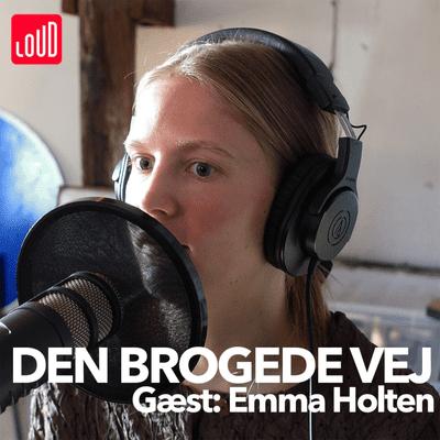 Den Brogede Vej - #21 - Emma Holten